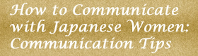 How to Communicate with Japanese Women Tips